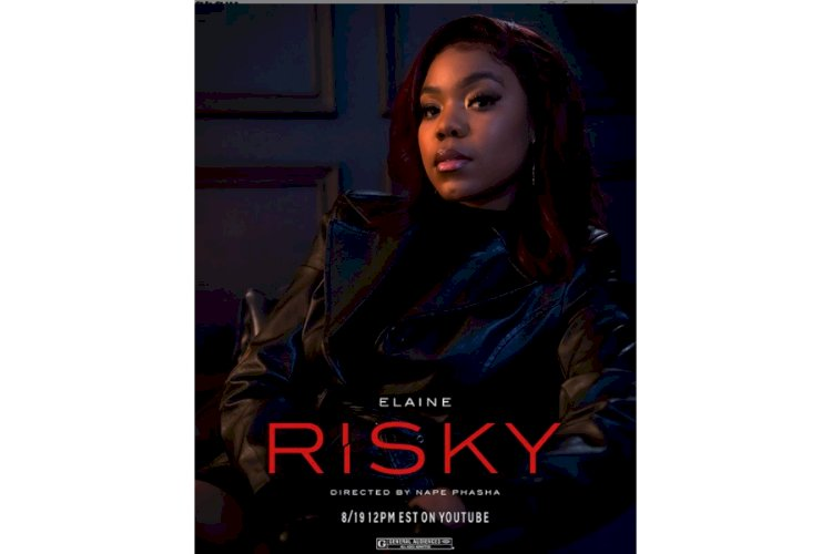 ELAINE TO RELEASE ''RISKY'' VISUALS SOON