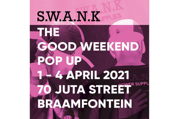 S.W.A.N.K ''THE GOOD WEEKEND'' POP UP