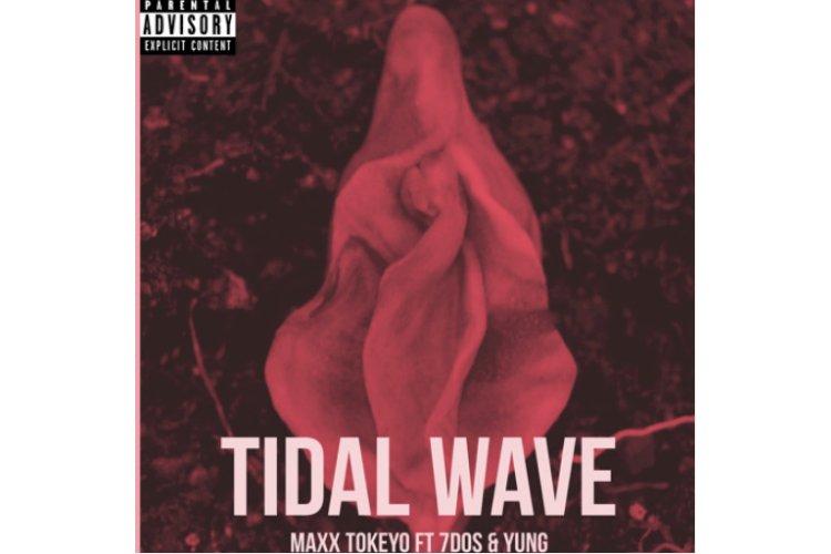 MAXX TOKEYO - TIDAL WAVE